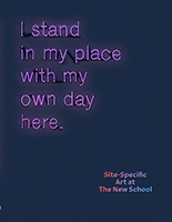 Cover of I Stand in My Place With My Own Day Here: Site-Specific Works at The New School